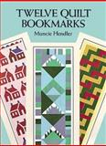 Twelve Quilt Bookmarks, Muncie Hendler, 0486272443