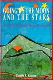 Going by the Moon and the Stars : Stories of Two Russian Mennonite Women, Klassen, Pamela E., 0889202443