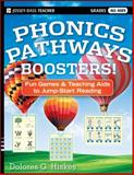 Phonics Pathways Boosters! : Fun Games and Teaching AIDS to Jump-Start Reading, Hiskes, Dolores G., 1118022440