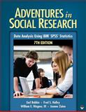 Adventures in Social Research : Data Analysis Using IBM SPSS Statistics, Wagner, William E., III, 1412982448