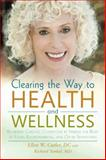 Clearing the Way to Health and Wellness, Ellen Cutler and Richard Tunkel, 147597244X