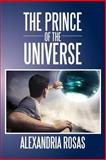 The Prince of the Universe, Alexandria Rosas, 1479792446