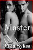 Master (an Impossible Novel), Julia Sykes, 1500302449