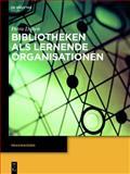 Bibliotheken Als Lernende Organisationen, Düren, Petra, 3110352443