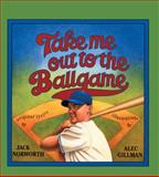 Take Me Out to the Ballgame, Jack Norworth, 0613732448