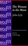 The Woman in the Moon, Lyly, John and Scragg, Leah, 0719072441