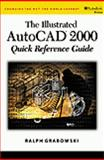 Illustrated AutoCAD 2000 Quick Reference, Grabowski, Ralph, 0766812448