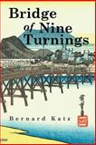 Bridge of Nine Turnings, Bernard Katz, 1481732447