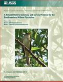 A Natural History Summary and Survey Protocol for the Southwestern Willow Flycatcher, Mark Sogge and U. S. Geological Survey, 1500222445