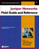 Juniper Networks Field Guide and Reference, Juniper Networks Staff and Drenan, Gary, 0321122445
