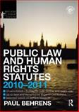 Public Law and Human Rights Statutes 2010-2011, Behrens, Paul, 041558244X