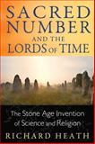 Sacred Number and the Lords of Time, Richard Heath, 1620552442