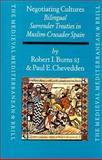 Negotiating Cultures : Bilingual Surrender Treaties in Muslim-Crusader Spain under James the Conqueror, Burns, Robert I. and Chevedden, Paul E., 9004112448