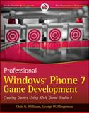 Professional Windows Phone 7 Game Development, Chris G. Williams and George W. Clingerman, 0470922443