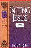 Seeing Jesus Leader's Guide, Linda McGinn, 0801052440