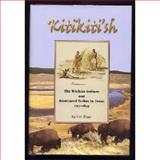 Kitikiti'sh : The Wichita Indians and Associated Tribes in Texas, 1757-1859, Earl H. Elam, 0912172444