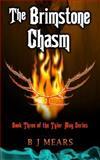 The Brimstone Chasm, B. J. Mears, 0957412444