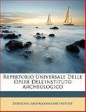 Repertorio Universale Delle Opere Dell'Instituto Archeologico, , 1144732441