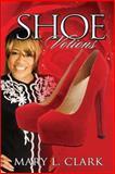 Shoe Votions, Mary L. Clark, 1482562448