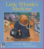 Little Whistle's Medicine, Cynthia Rylant, 0152052445