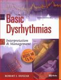 Basic Dysrhythmias : Interpretation and Management, Huszar, Robert J., 0323012442