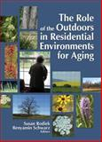 The Role of the Outdoors in Residential Environments for Aging, , 0789032449