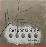 Responsibility : Stories by Kelsie Hahn, Hahn, Kelsie, 0989942449