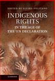 Indigenous Rights in the Age of the un Declaration, , 1107022444