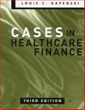 Cases in Healthcare Finance, Gapenski, Louis C., 1567932444