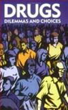 Drugs, Dilemmas and Choices, Royal College of Psychiatrists Working Party Staff and Royal College of Physicians Staff, 1901242447