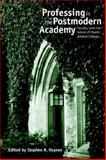 Professing in the Postmodern Academy : Faculty and the Future of Church-Related Colleges, Haynes, Stephen R., 1932792449