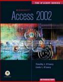 Access 2002 - Introductory, O'Leary, Timothy J. and O'Leary, Linda I., 0072472448