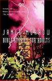 Bible Stories for Adults, James Morrow, 0156002442