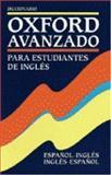 Diccionario Oxford Avanzado para Estudiantes de Ingles : Espanol-Ingles/Ingles-Espanol, , 0194312445