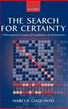 The Search for Certainty : A Philosophical Account of Foundations of Mathematics, Giaquinto, Marcus, 019875244X