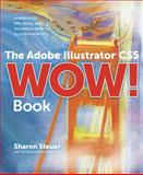 The Adobe Illustrator CS5 Wow! Book, Sharon Steuer, 0321712447