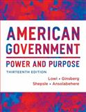 American Government : Power and Purpose, Lowi, Theodore J. and Ginsberg, Benjamin, 0393922448