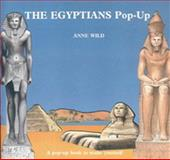 The Egyptians Pop-Up, Anne Wild, 0906212448