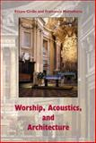 Worship, Acoustics, and Architecture 9780906522448