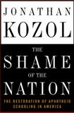 The Shame of the Nation, Jonathan Kozol, 1400052440