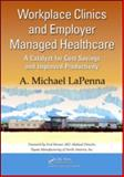 Employer Managed on-Site Health Care and Analysis, A. Michael La Penna, 1420092448