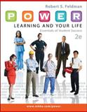 P. O. W. E. R. Learning and Your Life: Essentials of Student Success, Feldman, Robert, 0073522449