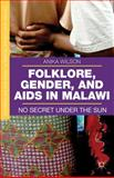 Folklore, Gender, and AIDS in Malawi : No Secret under the Sun, Wilson, Anika, 1137322446