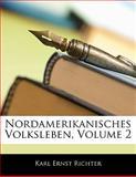 Nordamerikanisches Volksleben, Volume 2, Karl Ernst Richter, 1141422441