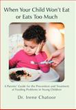 When Your Child Won't Eat or Eats Too Much, Irene Chatoor, 1475912447