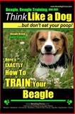 Beagle, Beagle Training AAA AKC: Think Like a Dog, but Don't Eat Your Poop! | Beagle Breed Expert Training |, Paul Pearce, 1500342440