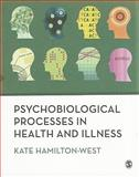 Psychobiological Processes in Health and Illness, Hamilton-West, Kate, 1847872441