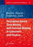 Perception-Based Data Mining and Decision Making in Economics and Finance, , 3540362444