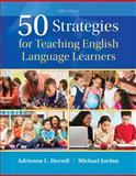 50 Strategies for Teaching English Language Learners, Herrell, Adrienne L. and Jordan, Michael L., 0133802450