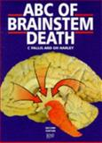 ABC of Brainstem Death, Pallis, Christopher A. and Harley, D. H., 0727902458